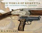 The World Of Beretta: An International Legend