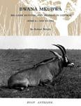 Bwana Mkubwa: Big Game Hunting And Trading In Central Africa 1894 To 1904