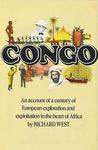 Congo: An Account Of A Century Of European Exploration And Exploitation In The Heart Of Africa