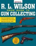 R L Wilson The Official Price Guide To Gun Collecting, 3rd Edition