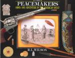 The Peacemakers: Arms And Adventure In The American West