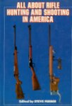 All About Rifle Hunting And Shooting in America