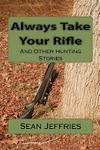 Always Take Your Rifle