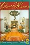 Great Hunters Vol 1: Their Trophy Rooms And Collections