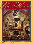 Great Hunters Vol 6: Their Trophy Rooms And Collections