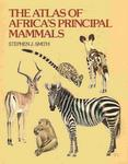 The Atlas Of Africa's Principal Mammals