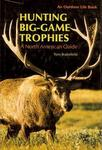 Hunting Big Game Trophies: A North American Guide