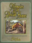 Memoirs Of An African Hunter: A Narrative Of A Professional Hunter's Experiences In Africa