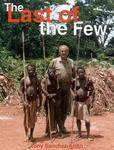 The Last Of The Few: Forty-Two Years Of African Safaris
