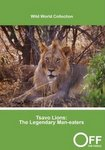 Tsavo Lions: The Legendary Man-eaters