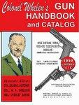 Colonel Whelen's Gun Handbook And Catalog