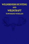 Wilderness Hunting And Wild Craft