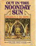 Out In The Noonday Sun: Edwardians In The Tropics