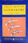 Great British Gunmakers: 1540 - 1740