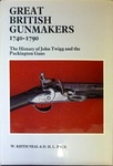 Great British Gunmakers: 1740 - 1790. The History Of John Twigg And The Packington Gun