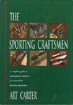 The Sporting Craftsmen: A Complete Guide To Contemporary Makers Of Custom-Built Sporting Equipment