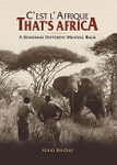 C'est L'Afrique - That's Africa: A Somewhat Different Hunting Book