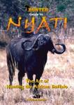 Nyati: The Art Of Hunting The African Buffalo