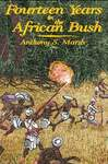 Fourteen Years In The African Bush: An Account Of A Kenyan Game Warden