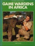 Game Wardens In Africa