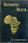 Thinking Black: 22 Years Without A Break In The Long Grass Of Central Africa