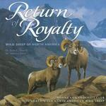 Return Of Royalty: Wild Sheep Of North America