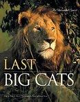 The Last Big Cats: An Untamed Spirit