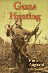 Guns And Hunting: Two Decades Of Thoughts On Guns And Calibers
