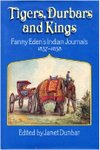 Tigers, Durbars And Kings: Fanny Eden's Indian Journals 1837-1838
