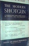 The Modern Shotgun: Volume 3: The Gun And The Cartridge