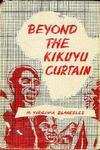 Beyond The Kikuyu Curtain