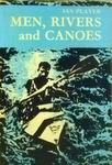 Men, Rivers And Canoes