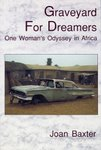 Graveyard For Dreamers: One Woman's Odyssey In Africa
