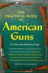 The Practical Book Of American Guns