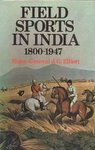 Field Sports In India 1800-1947
