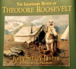 The Legendary Hunts Of Theodore Roosevelt