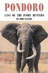 Pondoro: Last Of The Ivory Hunters