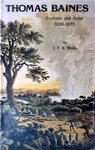 Thomas Baines: Explorer And Artist 1820-1875