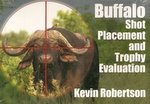 Buffalo: Shot Placement And Trophy Evaluation