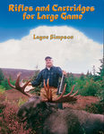 Rifles And Cartridges For Large Game: From Deer To Bear - Advice On The Choice Of A Rifle