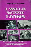 I Walk With Lions: The Story Of Africa's Great Animal Preserves