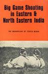 Big Game Shooting In Eastern & North Eastern India