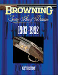 Browning: Sporting Arms Of Distinction: 1903-1992