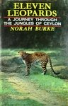 Eleven Leopards: A Journey Through The Jungles Of Ceylon