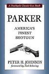 Parker: America's Finest Shotgun