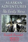 Alaskan Adventures: The Early Years