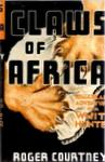 Claws of Africa: A White Hunter's Adventurous Life In Africa