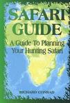 Safari Guide: A Comprehensive Guide To Planning Your Hunting Safari
