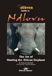 Ndlovu, The Art Of Hunting The African Elephant