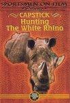 Capstick: Hunting the White Rhino DVD